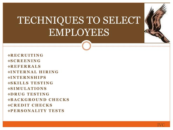 TECHNIQUES TO SELECT EMPLOYEES