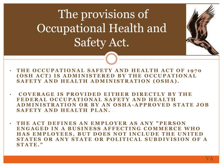 The provisions of Occupational Health and Safety Act