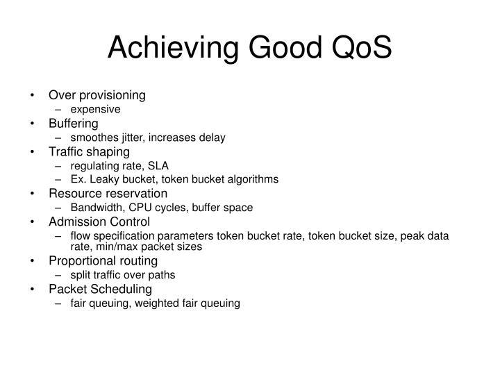 Achieving Good QoS