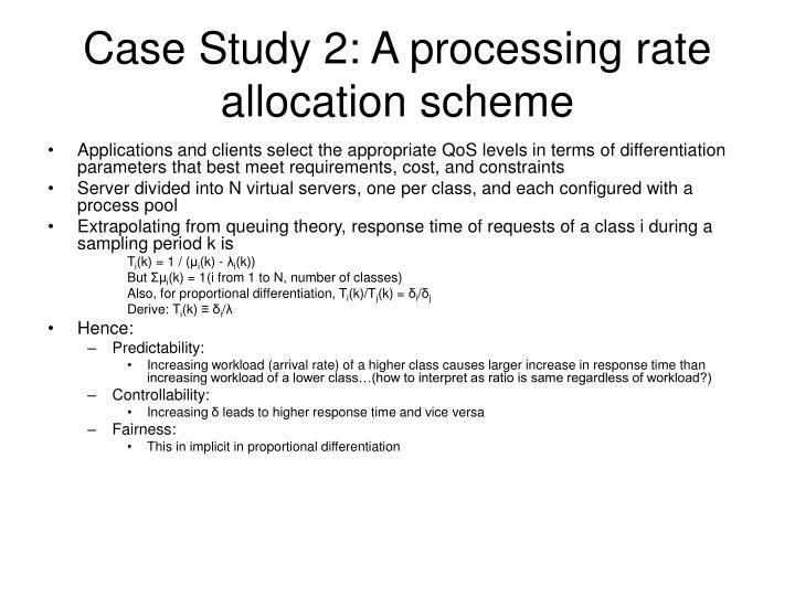 Case Study 2: A processing rate allocation scheme