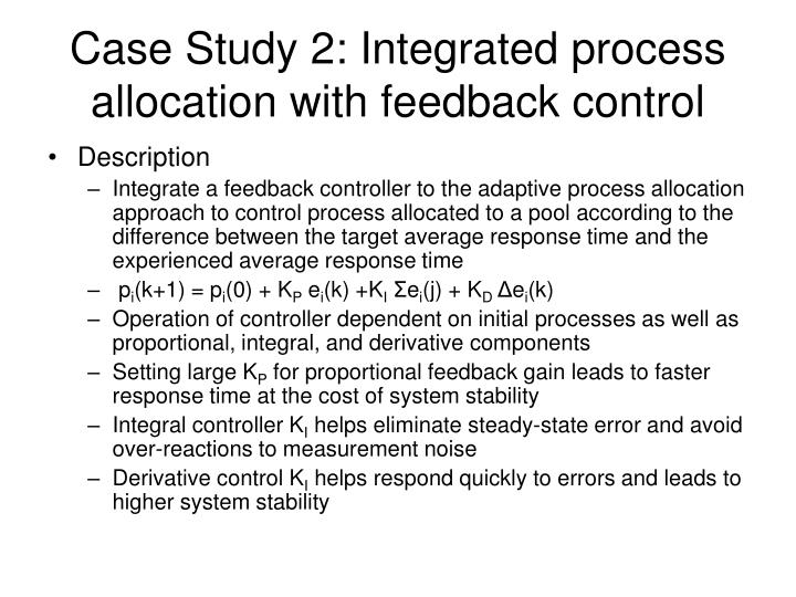 Case Study 2: Integrated process allocation with feedback control