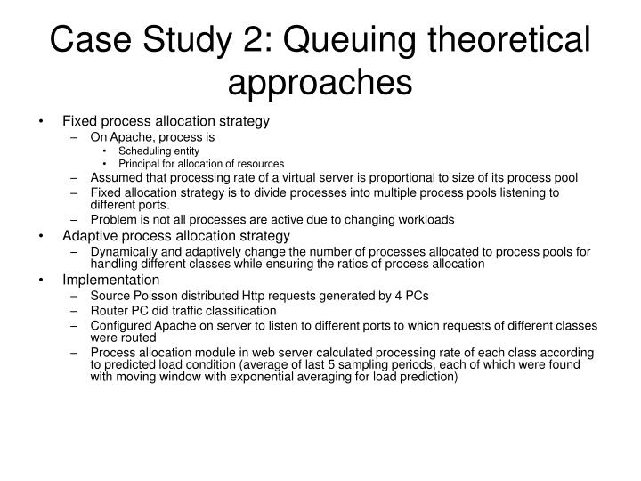 Case Study 2: Queuing theoretical approaches