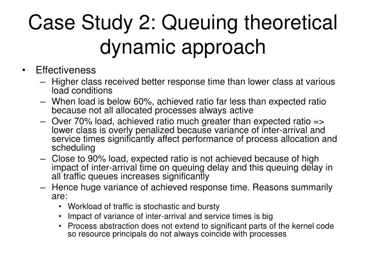 Case Study 2: Queuing theoretical dynamic approach