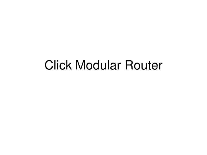 Click Modular Router