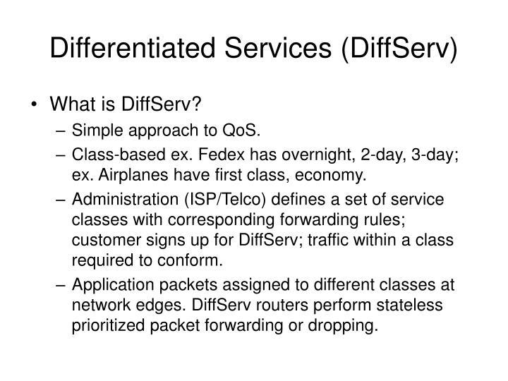 Differentiated Services (DiffServ)