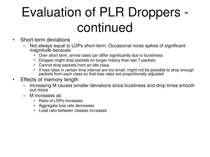 Evaluation of PLR Droppers - continued
