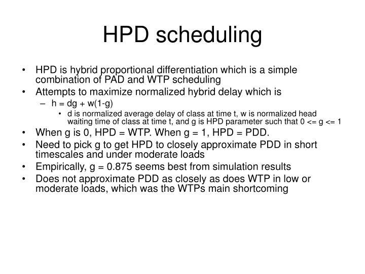 HPD scheduling