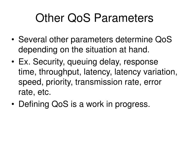 Other QoS Parameters