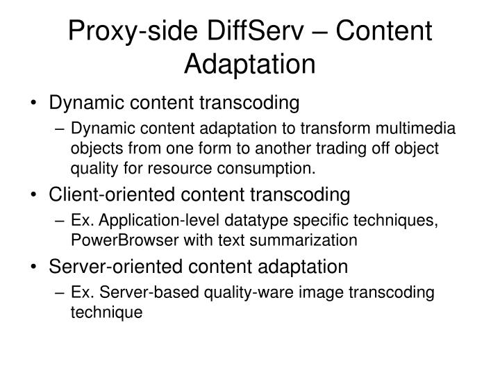 Proxy-side DiffServ – Content Adaptation