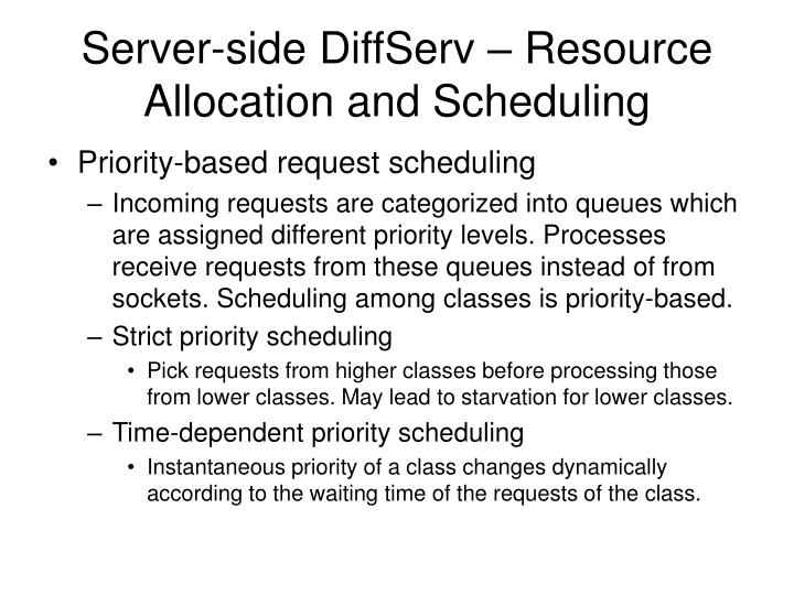 Server-side DiffServ – Resource Allocation and Scheduling