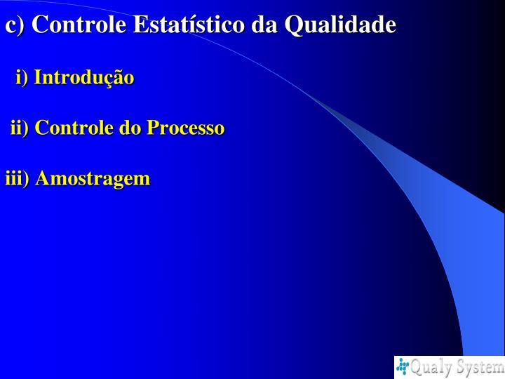 c) Controle Estatístico da Qualidade