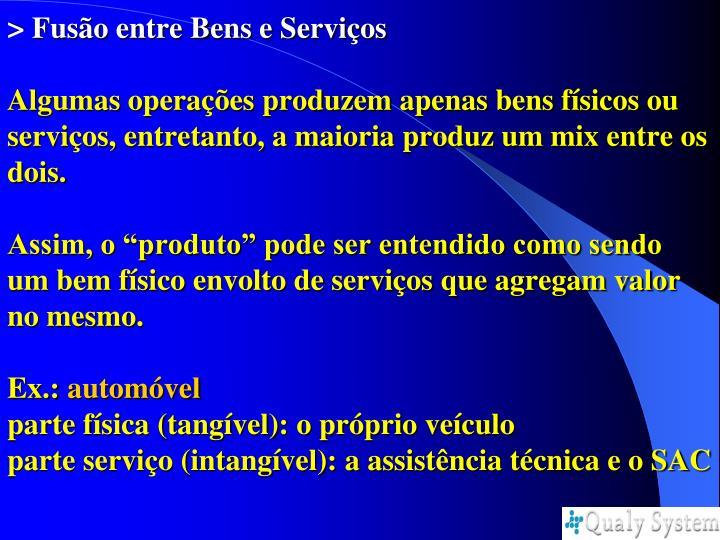 > Fusão entre Bens e Serviços