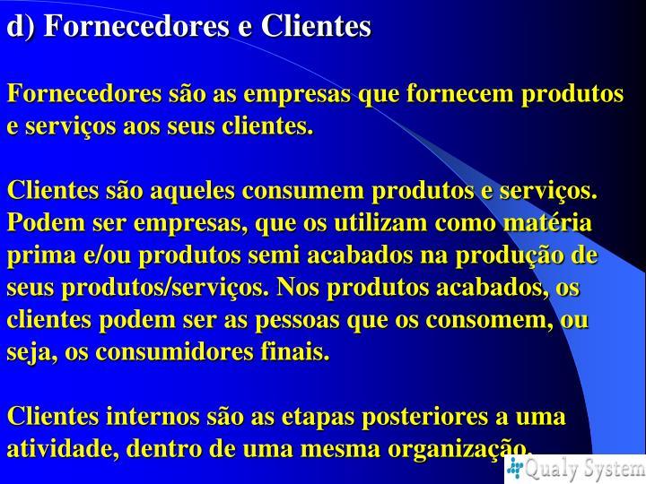 d) Fornecedores e Clientes