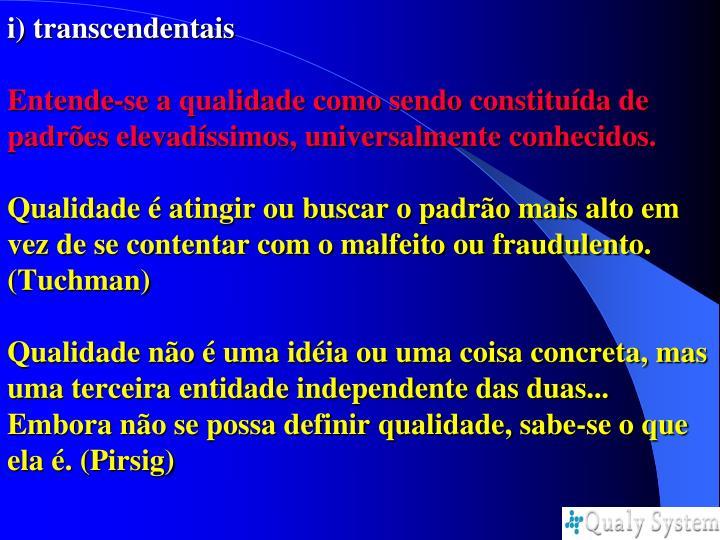 i) transcendentais