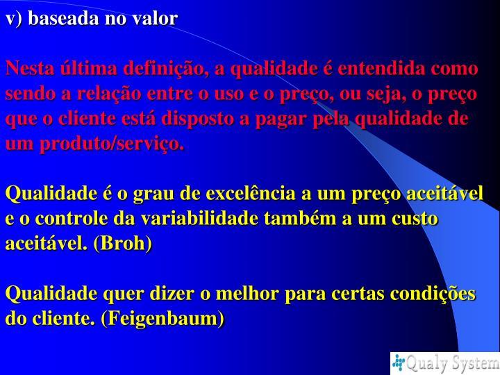v) baseada no valor