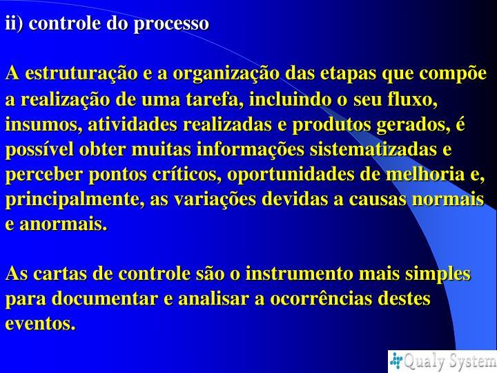 ii) controle do processo