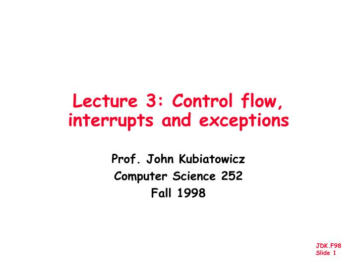 Lecture 3 control flow interrupts and exceptions