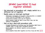 sparc and risc i had register windows