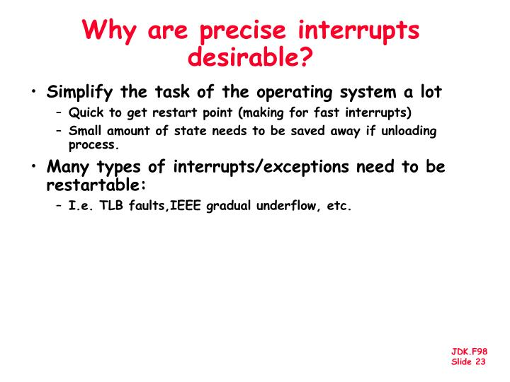 Why are precise interrupts desirable?