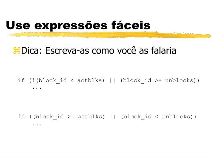 Use expressões fáceis