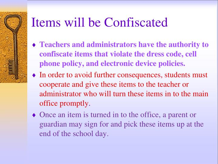 Items will be Confiscated