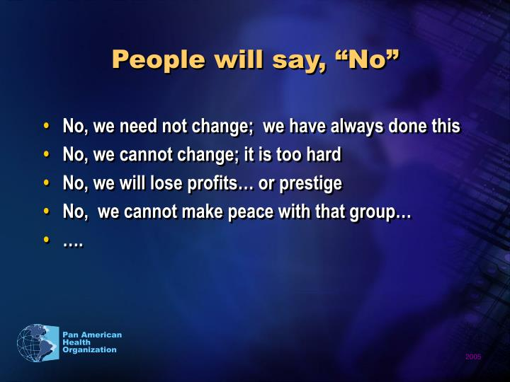 """People will say, """"No"""""""