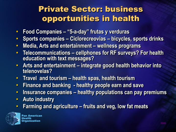 Private Sector: business opportunities in health