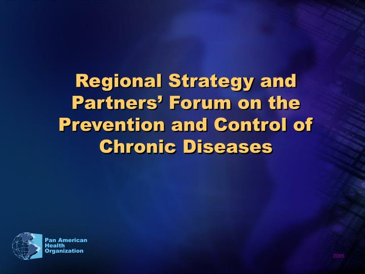 Regional Strategy and Partners' Forum on the Prevention and Control of Chronic Diseases