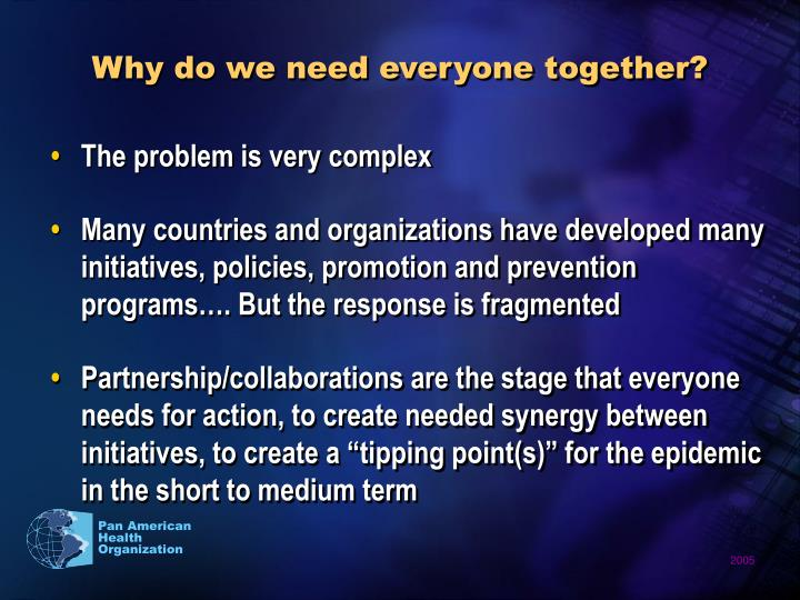 Why do we need everyone together?