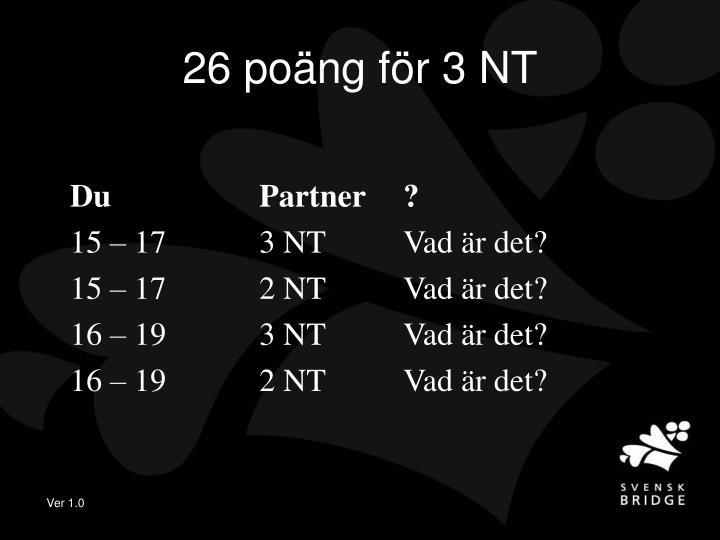26 poäng för 3 NT