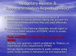 budgetary review recommendation reports brrr