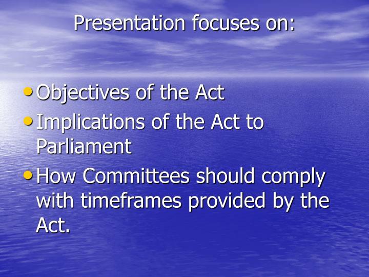 Presentation focuses on: