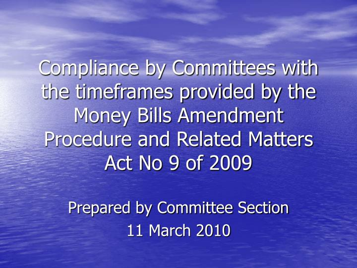 Compliance by Committees with the timeframes provided by the Money Bills Amendment Procedure and Rel...