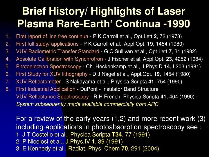 Brief History/ Highlights of Laser Plasma Rare-Earth' Continua -1990