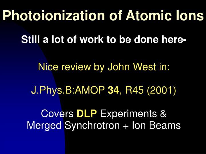 Photoionization of Atomic Ions