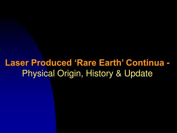 Laser Produced 'Rare Earth' Continua -