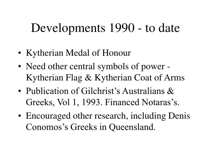 Developments 1990 - to date