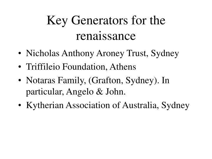 Key Generators for the renaissance
