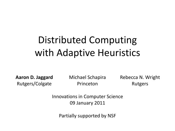 Distributed computing with adaptive heuristics
