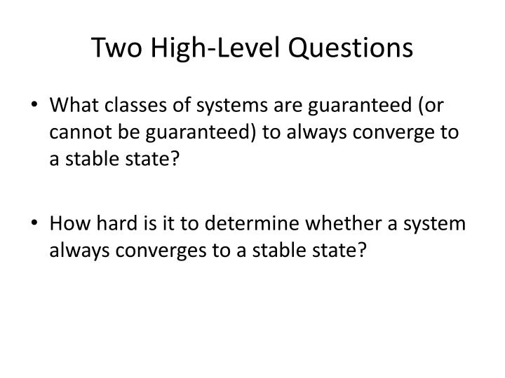Two High-Level Questions
