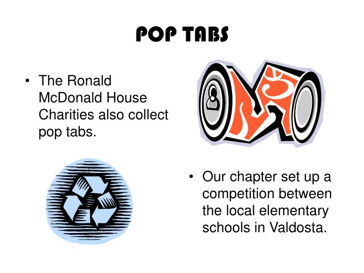The Ronald McDonald House Charities also collect pop tabs.