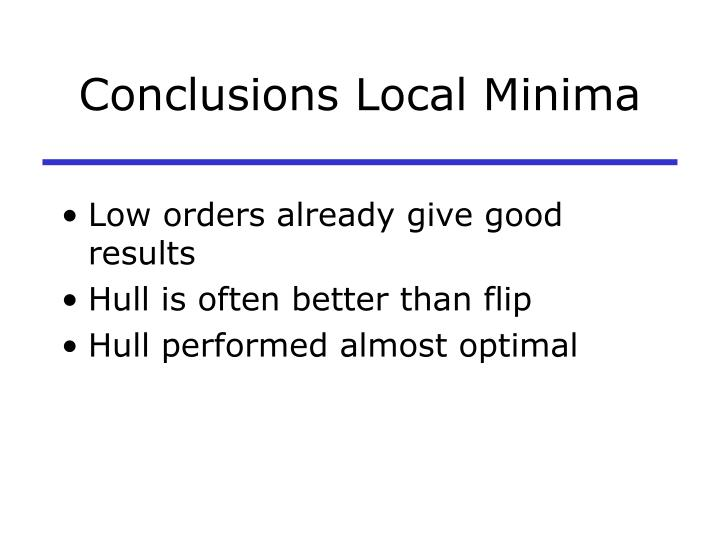 Conclusions Local Minima
