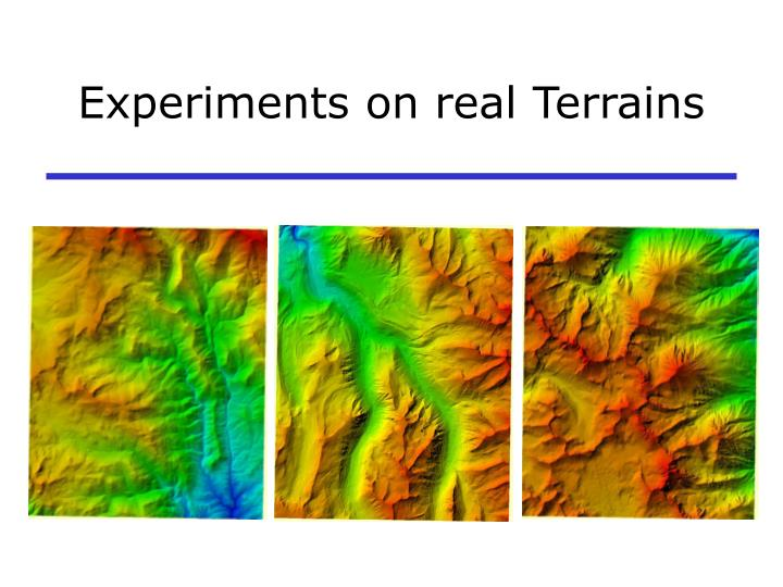 Experiments on real Terrains