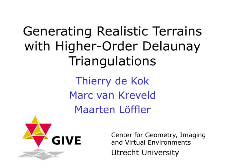 Generating realistic terrains with higher order delaunay triangulations