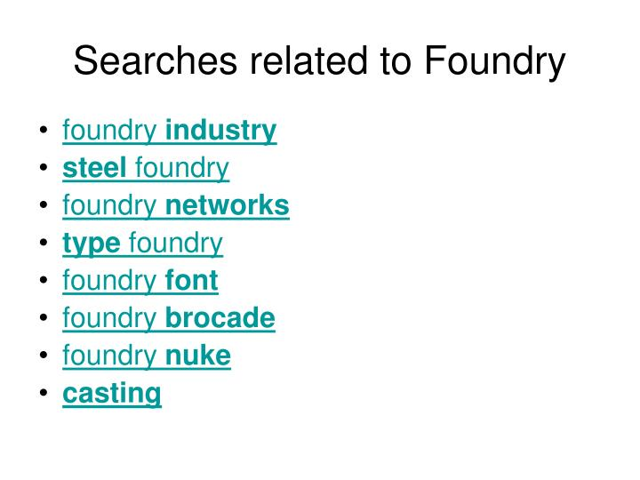 Searches related to Foundry