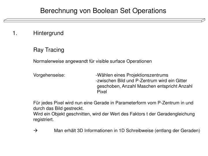 Berechnung von Boolean Set Operations