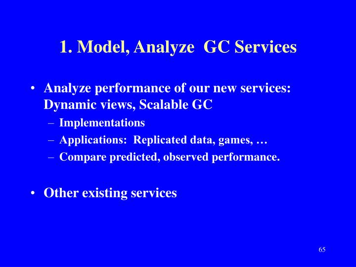 Analyze performance of our new services: Dynamic views, Scalable GC