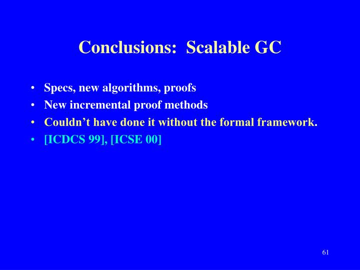 Conclusions:  Scalable GC