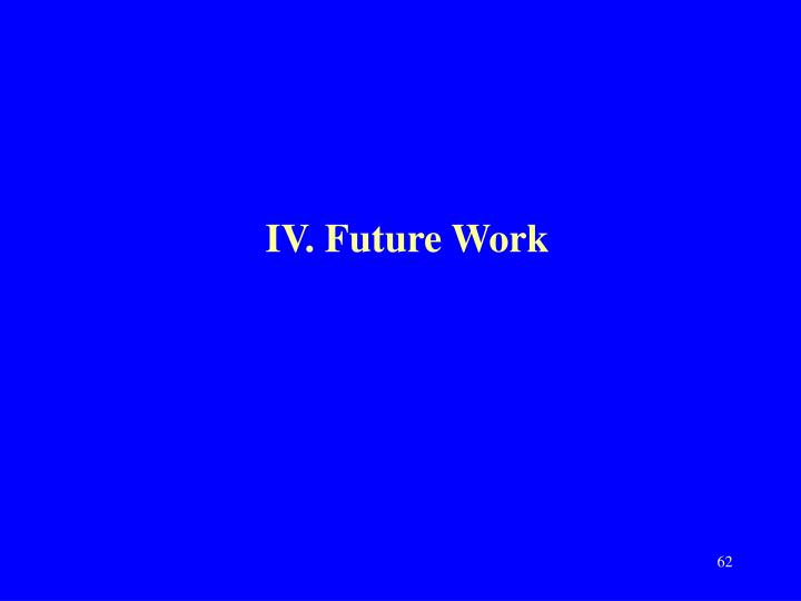 IV. Future Work