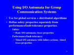using i o automata for group communication systems
